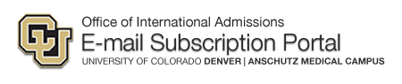 E-mail Subscription Portal | International Admissions | University of Colorado Denver